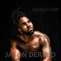 Savage Love - Jason Derulo