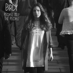 People Help the People - Birdy
